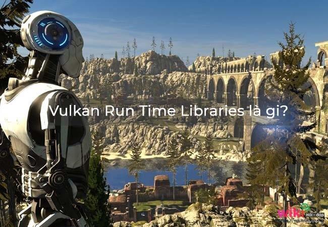 Vulkan run time là gì