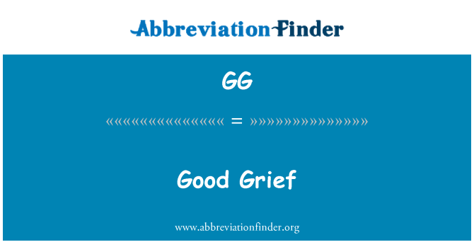 Good grief là gì