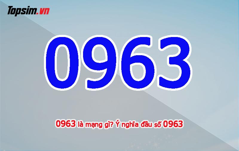 0963 là mạng gì