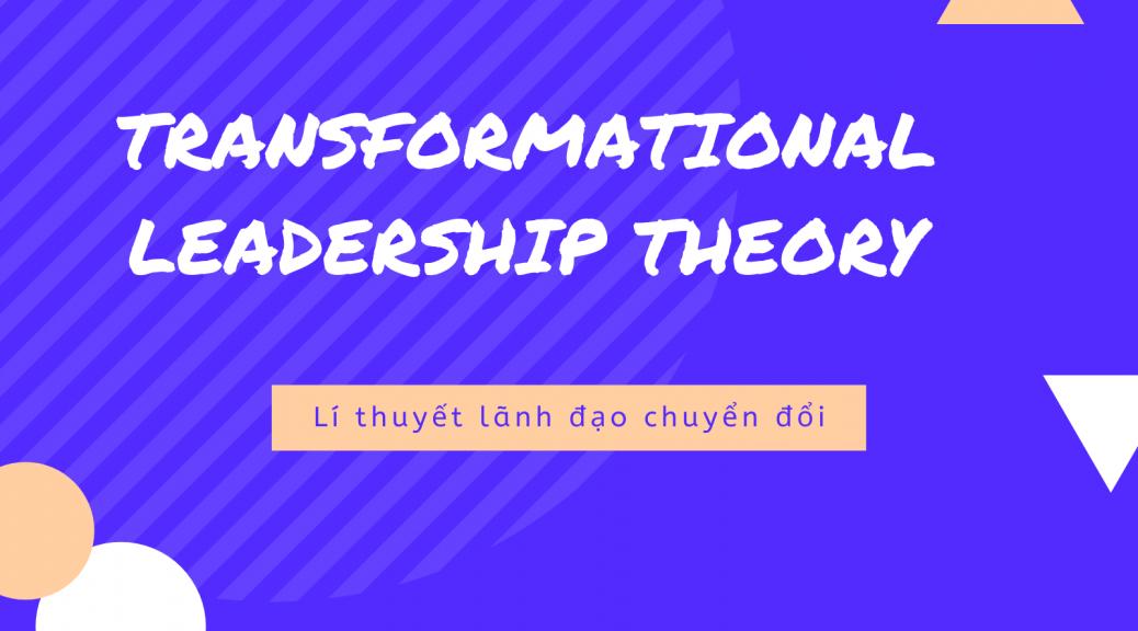 Transformational leadership là gì