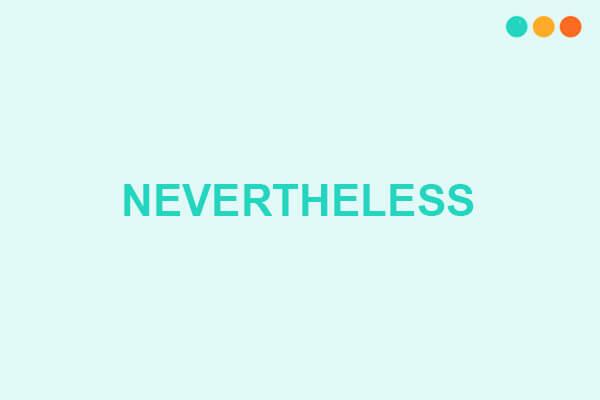 Nevertheless là gì