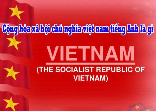 Cộng hòa xã hội chủ nghĩa việt nam tiếng anh là gì