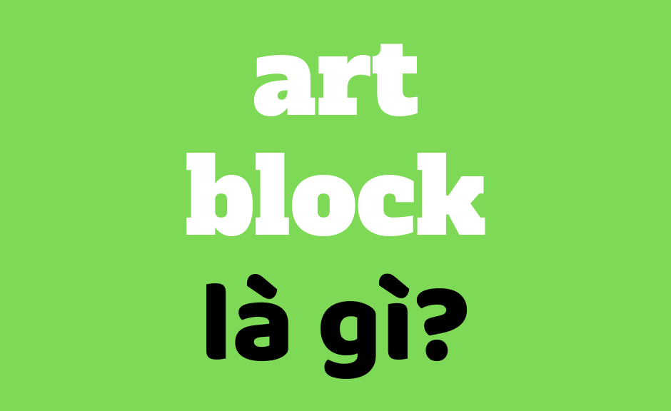 Art block là gì