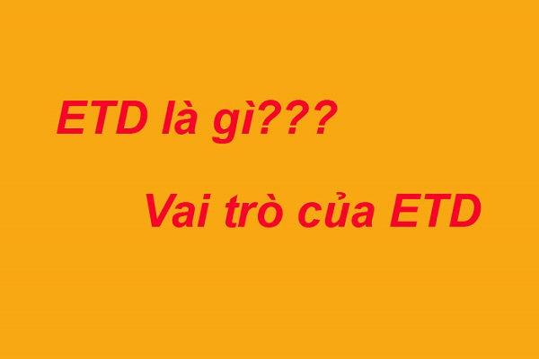 Etd là viết tắt của từ gì