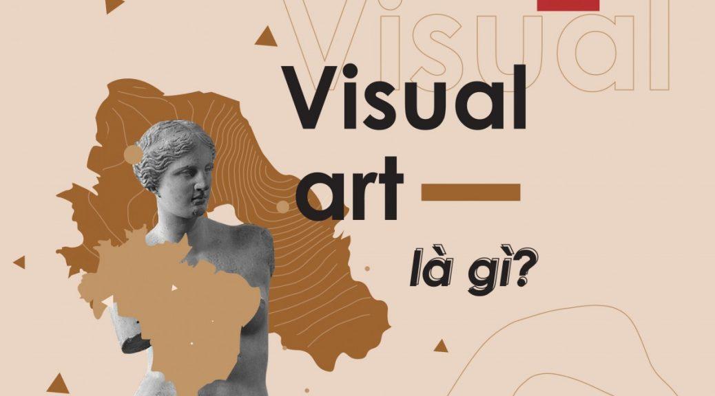 Visual arts là gì