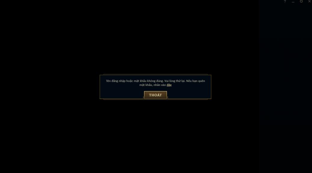 Cách sửa lỗi màn hình đen khi chơi game liên minh huyền thoại