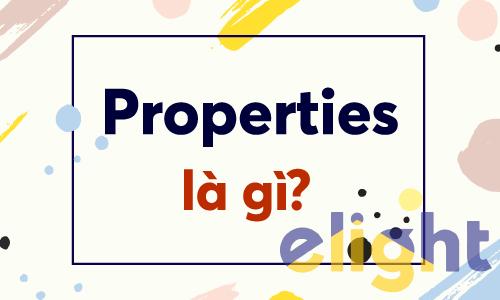 Properties là gì