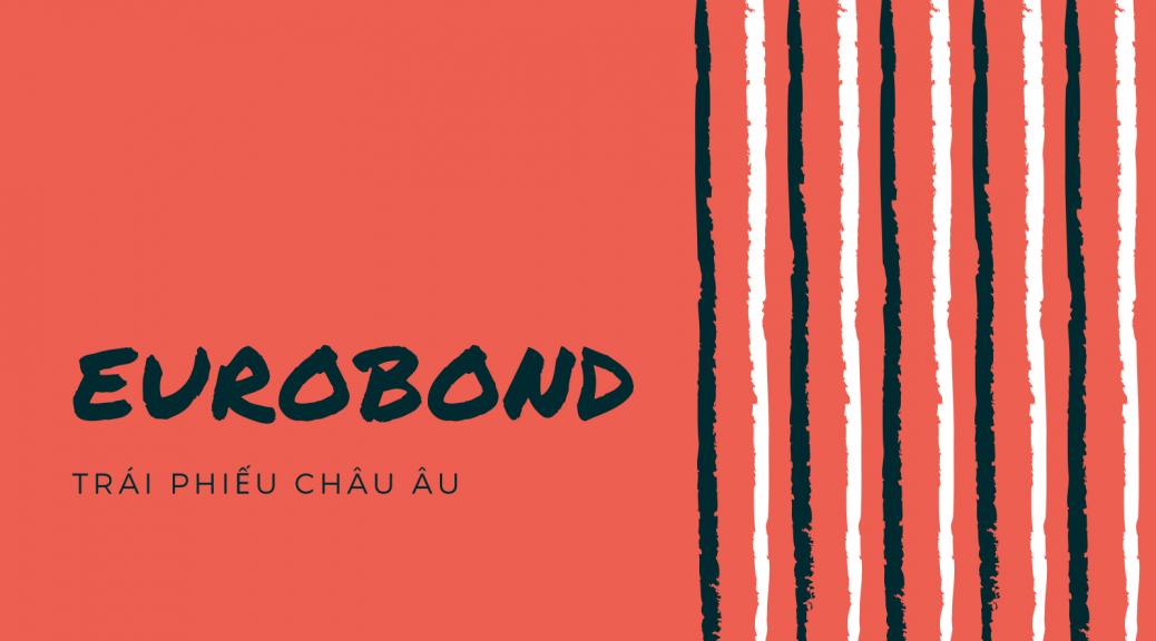 Eurobond là gì